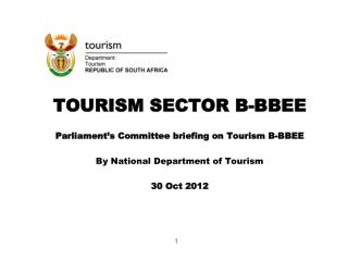 TOURISM SECTOR B-BBEE   Parliament's Committee briefing on Tourism B-BBEE