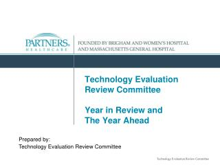 Technology Evaluation Review Committee Year in Review and          The Year Ahead