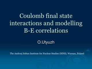 Coulomb final state interactions and modelling B-E correlations