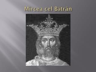 Mircea cel B?tr�n