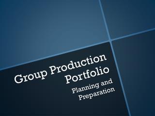 Group Production Portfolio