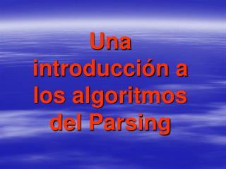 Una introducción a los algoritmos del Parsing
