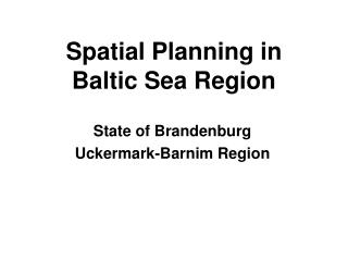 Spatial Planning in  Baltic Sea Region