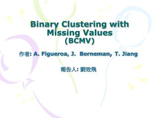 Binary Clustering with  Missing Values (BCMV)