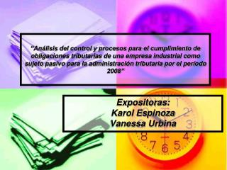 Expositoras: Karol Espinoza Vanessa Urbina