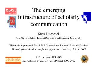 The emerging infrastructure of scholarly communication