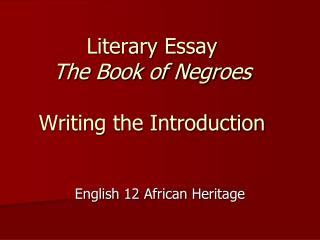 Literary Essay The Book of Negroes Writing the Introduction