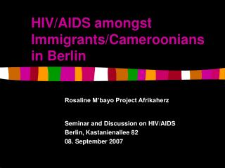HIV/AIDS amongst Immigrants/Cameroonians in Berlin