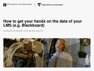 How to get your hands on the data of your LMS (e.g. Blackboard)