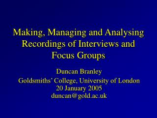 Making, Managing and Analysing Recordings of Interviews and Focus Groups