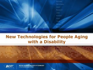 New Technologies for People Aging with a Disability