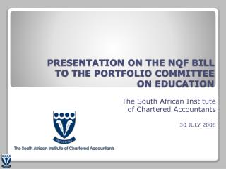 PRESENTATION ON THE NQF BILL  TO THE PORTFOLIO COMMITTEE  ON EDUCATION