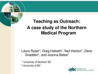 Teaching as Outreach: A case study of the Northern Medical Program