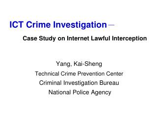 ICT Crime Investigation-   Case Study on Internet Lawful Interception