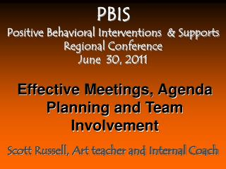 PBIS Positive  Behavioral Interventions  & Supports Regional Conference June  30, 2011