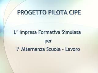 PROGETTO PILOTA CIPE