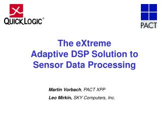 The eXtreme  Adaptive DSP Solution to Sensor Data Processing