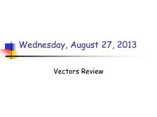 Wednesday, August 27, 2013