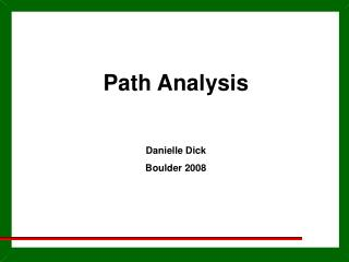 Path Analysis Danielle Dick Boulder 2008