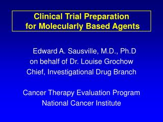 Clinical Trial Preparation  for Molecularly Based Agents