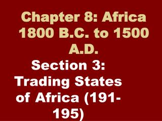 Chapter 8: Africa 1800 B.C. to 1500 A.D .