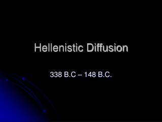 Hellenistic Diffusion