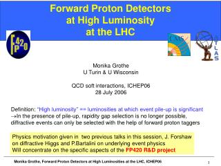 Forward Proton Detectors  at High Luminosity at the LHC