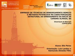 Aluno: Elio Perez Orientação: Luiz Landau e Raimundo Almeida Filho