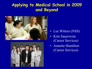 Applying to Medical School in 2009 and Beyond