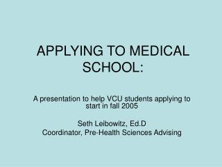 APPLYING TO MEDICAL SCHOOL: