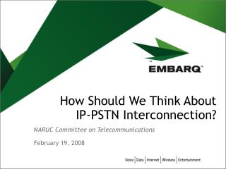 How Should We Think About     IP-PSTN Interconnection