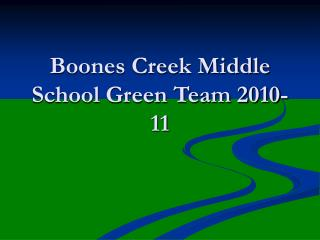 Boones Creek Middle School Green Team 2010-11