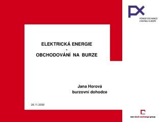 ELEKTRICKÁ ENERGIE -  OBCHODOVÁNÍ  NA  BURZE