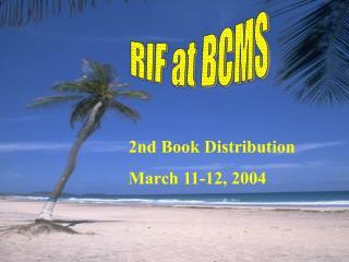 RIF at BCMS