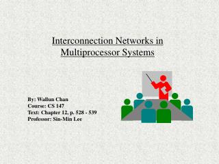 Interconnection Networks in Multiprocessor Systems