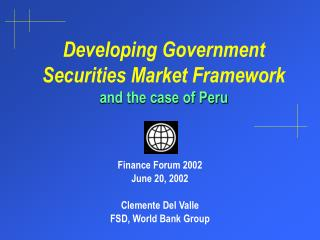Developing Government Securities Market Framework and the case of Peru