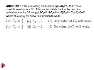 Question 4 : We have the equation  y'=2y+sin(3t).  What should our conjecture be?