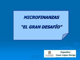 Expositor: Cesar López-Dóriga