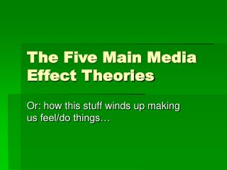 The Five Main Media Effect Theories