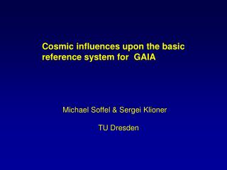 Cosmic influences upon the basic       reference system for  GAIA