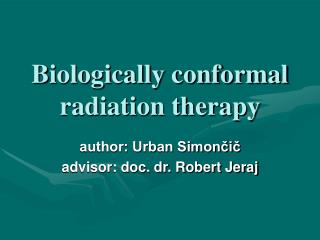 Biologically conformal radiation therapy