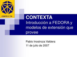 CONTEXTA Introducci�n a FEDORA y modelos de extensi�n que provee