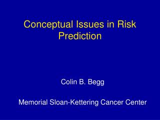 Conceptual Issues in Risk Prediction