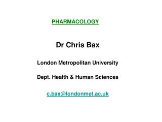 Dr Chris Bax London Metropolitan University Dept. Health & Human Sciences c.bax@londonmet.ac.uk