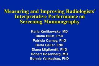 Measuring and Improving Radiologists' Interpretative Performance on Screening Mammography