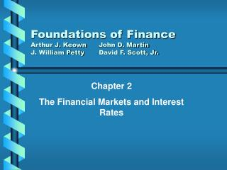 Foundations of Finance Arthur J. Keown John D. Martin J. William Petty David F. Scott, Jr.