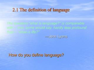 2.1 The definition of language