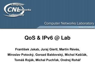 QoS  &  IPv6 @ Lab