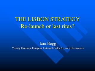 THE LISBON STRATEGY Re-launch or last rites?