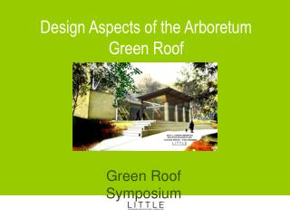 Design Aspects of the Arboretum Green Roof